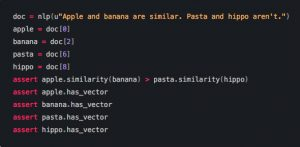Spacy makes it easy to use word embeddings